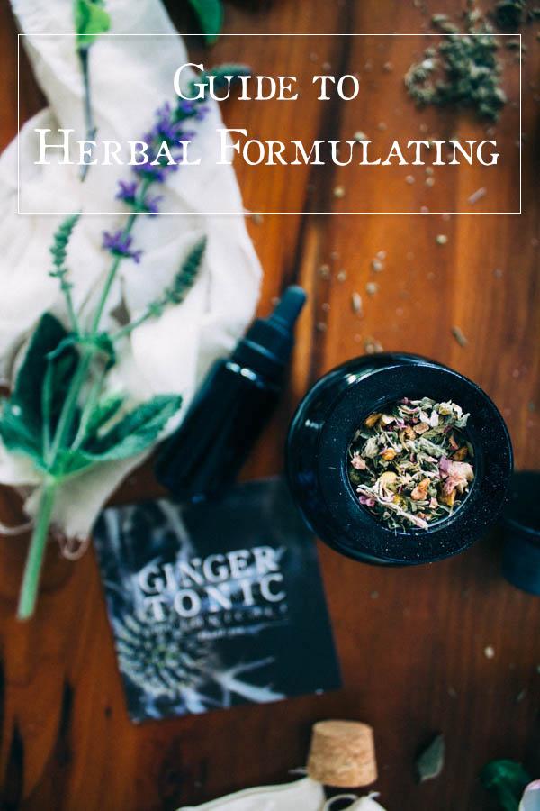 Guide to Herbal Formulating | Ginger Tonic Botanicals