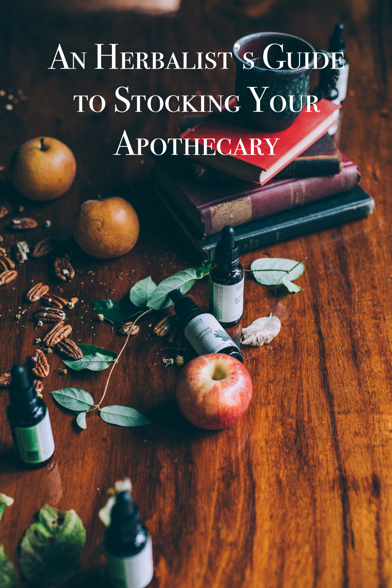Herbalist's Guide to Stocking Your Apothecary